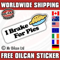 I brake for pies funny bumper sticker vw camper hotrod car sticker
