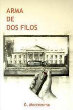 Arma de Dos Filos by G. Moctezuma (2013, Paperback)