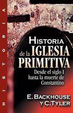 Historia de la Iglesia Primitiva : Desde el Siglo I Hasta la Muerte de...
