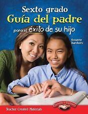 Sexto grado Guía del padre para el éxito de su hijo (Sixth Grade Parent Guide