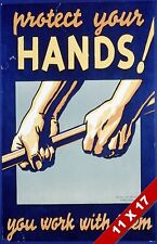 VINTAGE WORK PLACE SAFETY PROTECT YOUR HANDS SAFE JOB POSTER WPA ART PRINT