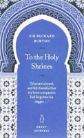 To the Holy Shrines (Penguin Great Journeys) by Burton, Richard Paperback Book