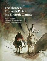 The Theory of Economic Policy in a Strategic Context 9781108468824 | Brand New