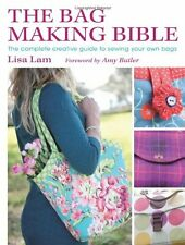 The Bag Making Bible: The Complete Guide to Sewing and Customizing Your Own Un,