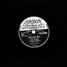 RARER PAT BOONE 78 WHY BABY WHY / I'M JUST WAITING FOR YOU  UK LONDON HLD 8404 E
