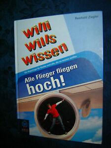 KINDERBUCH - WILLI wills Wissen - Alle Flieger fliegen hoch - ab 6 Jahren -