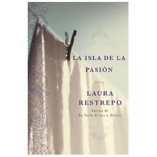 La Isla de la Pasion: Una Novela (Spanish Edition), Restrepo, Laura, Good Condit