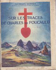 C1 SAHARA Gorree SUR TRACES CHARLES DE FOUCAULD Illustre EPUISE 1936 Maroc