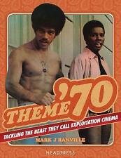 Theme '70: Tackling the Beast They Call Exploitation Cinema, , Banville, Mark J.