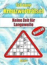 124 neue Kreuzworträtsel Band 40 (2018, Taschenbuch)