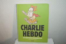 RECEUIL CHARLIE HEBDO LA REPRISE TRANQUILLE LES ECHAPPE CABU CHARB TIGNOUS 2014