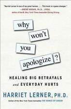 Why Won't You Apologize?: Healing Big Betrayals and Everyday Hurts 17D