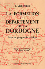 La FORMATION du DEPARTEMENT de la DORDOGNE + PERIGORD +VILLEPELET Roc de Bourzac