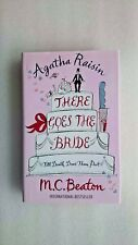 Agatha Raisin: There Goes the Bride by M. C. Beaton (Hardback, 2009)