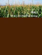 Feed the Future: Mali FY2011-2015 Multi-Year Strategy by U. S. U.S....