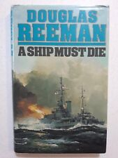A Ship Must Die by Douglas Reeman - HCDJ 1st Edn.