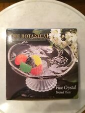 The Botanical Collection Fine Crystal Footed Plate Brand New!