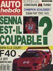 AUTO HEBDO n°700 du 1er Novembre 1989 Senna Ferrai F40 Fiat Tipo 16V