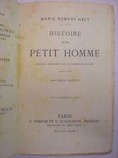 HALT MARIE ROBERT HISTOIRE D'UN PETIT HOMME C. MARPON ET E. FLAMMARION ÉDITEURS