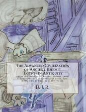 The Advanced Civilization of Ancient Khemit {Egypt} in Antiquity by D. R...