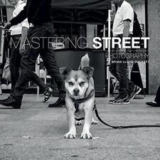 Mastering Street Photography by Brian Lloyd Duckett Paperback Book 978178145