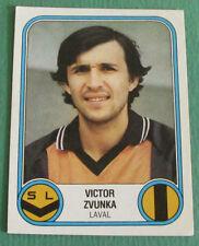 N°79 VICTOR ZVUNKA LAVAL STADE LAVALLOIS SL PANINI FOOTBALL 83 1982-1983