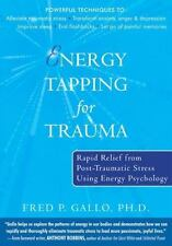 Energy Tapping for Trauma: Rapid Relief from Post-Traumatic Stress Using Energy
