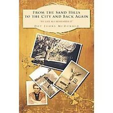 From the Sand Hills to the City and Back Again : My Life As I Remember It by...