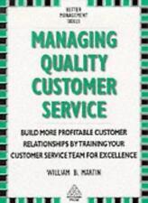 Managing Quality Customer Service (Better Management Skills)-William B. Martin