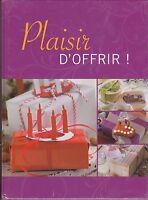 PLAISIR D'OFFRIR - IDEES CADEAUX  -  LIVRE LOISIRS CREATIFS 100% NEUF