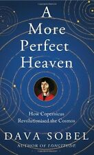 DAVA SOBEL __ A MORE PERFECT HEAVEN  __ BRAND NEW HARD BACK ___ FREEPOST UK