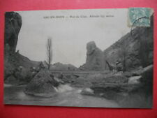 LUC-EN-DIOIS  :  Le Pont du Claps.....VO.1910.