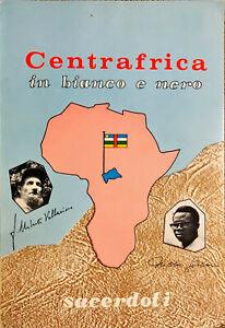 CENTRAFRICA IN BIANCO E NERO - U. VALLARINO N. GODIAN - NOSTRE MISSIONI 1970