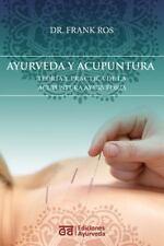 Ayurveda y Acupuntura - Teor�a y Pr�ctica de la Acupuntura Ayurv�dica by...