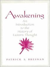 Awakening: An Introduction to the History of Eastern Thought by Bresnan, Patric