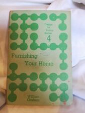 Furnishing Your Home (Design for Living series) by William Graham 1964