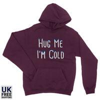 Hug Me I'm Cold Christmas Xmas Fashion Slogan Let Snow Unisex Hoodie Sweatshirt
