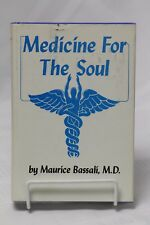 Medicine for the Soul by Maurice Bassali, M.D.