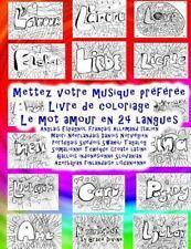 Mettez Votre Musique Préférée Livre de Coloriage le Mot Amour en 24 Langues :...