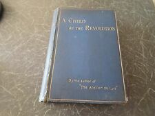 Rare Old Book A Child of the Revolution by Author of The Atelieur De Lys 1891