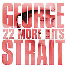 22 More Hits by George Strait (CD, Nov-2007, MCA Nashville)