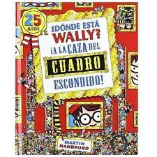 Donde Esta Wally? : iA la Caza del Cuadro Escondido! by Martin Handford