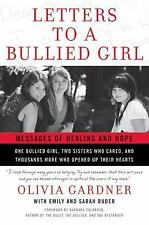Letters to a Bullied Girl : Messages of Healing and Hope by Emily Buder,...
