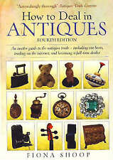 How to Deal in Antiques: An Insider Guide to the Antiques Trade - Including...