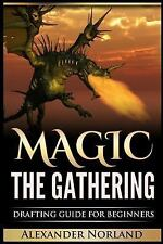 Magic the Gathering : Drafting Guide for Beginners (MTG, Deck Building,...