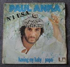 Paul Anka, having my baby / papa, SP - 45 tours