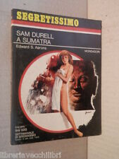 SAM DURELL A SUMATRA Edward S Aarons Nuccia Agazzi Mondadori Segretissimo 1975