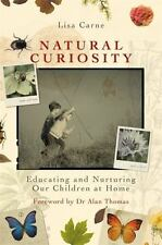 Natural Curiosity: Educating and Nurturing Our Children at Home-ExLibrary