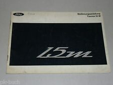 Betriebsanleitung Handbuch Ford Taunus 15 M P6, Stand Juli 1966