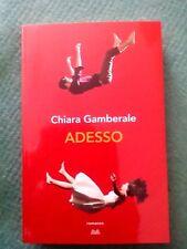 ADESSO - CHIARA GAMBERALE - MONDOLIBRI - 2016 - COME NUOVO -